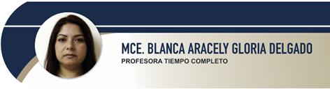 Gloria Delgado Blanca Aracely, MCE.