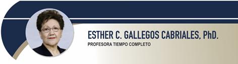 Gallegos Cabriales Esther C., PhD.
