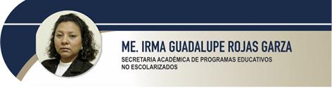 Rojas Garza Irma Guadalupe, ME.