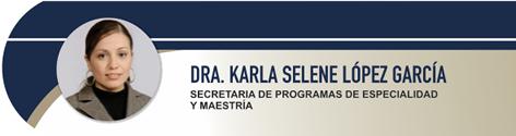 Lopez Garcia Karla Selene, Dra.