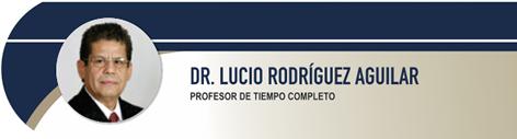 Rodriguez Aguilar Lucio, Dr.