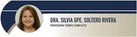 Soltero Rivera Silvia Guadalupe, Dra.