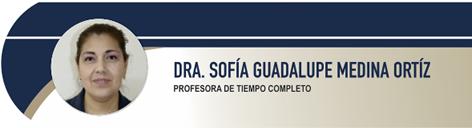 Medina Ortiz Sofia Guadalupe, Dra.